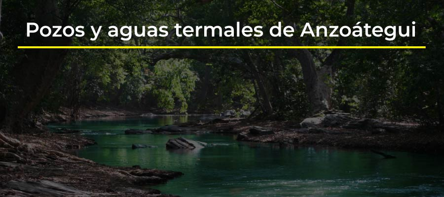 Pozos y aguas termales de Anzoátegui