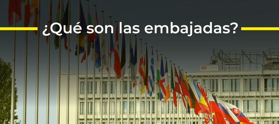 Qué son las embajadas
