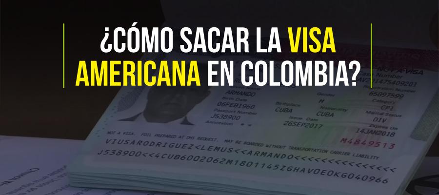 Cómo sacar la Visa Americana en Colombia