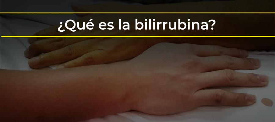 Qué es la bilirrubina
