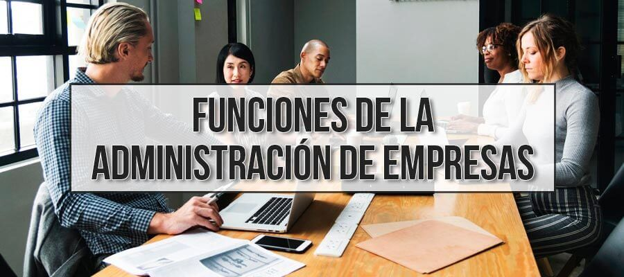 Funciones de la Administración de Empresas