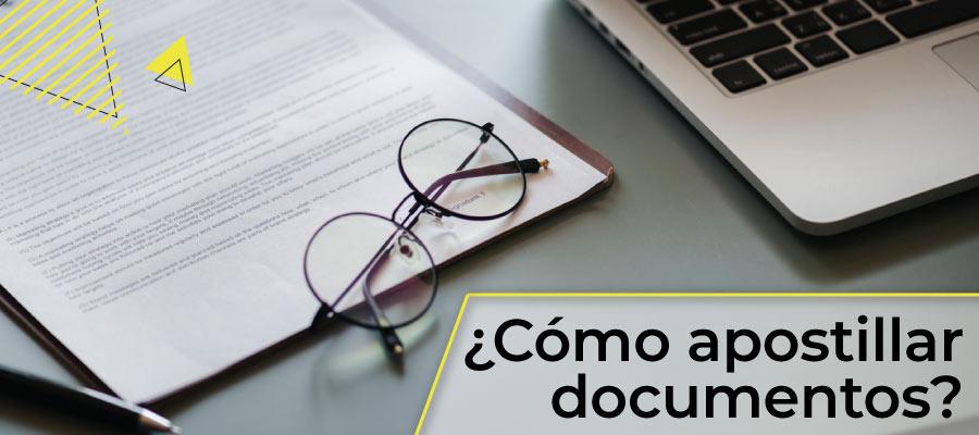 ¿Cómo apostillar documentos?