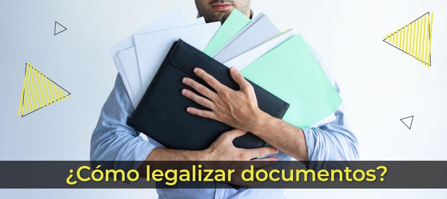 ¿Cómo legalizar documentos?