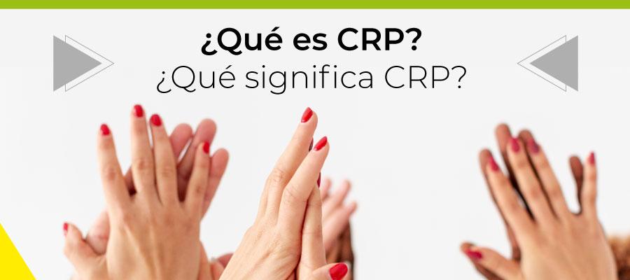 ¿Qué es CRP? ¿Qué significa CRP?