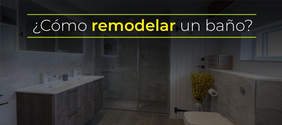 Cómo remodelar un baño