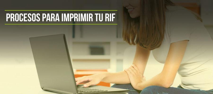 Procesos para imprimir RIF