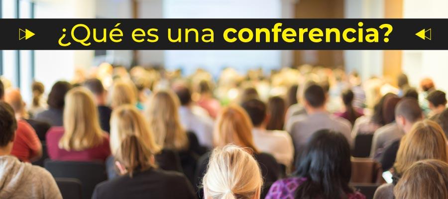 Qué es una conferencia