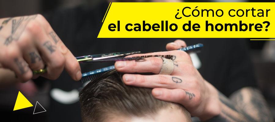 Cómo cortar el cabello de hombre
