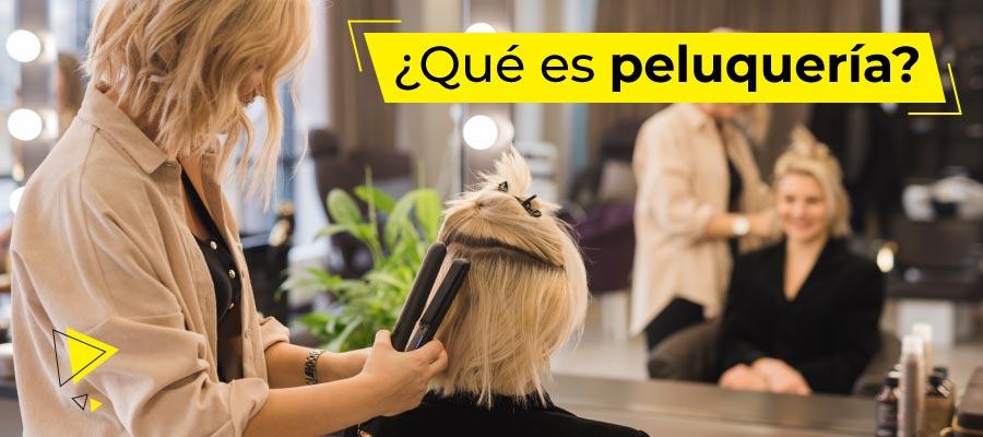 Qué es peluquería