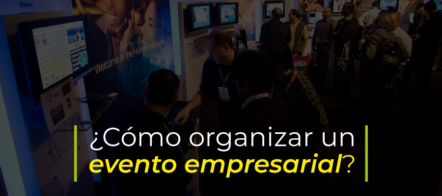 Cómo organizar un evento empresarial