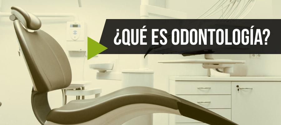 Qué es odontología