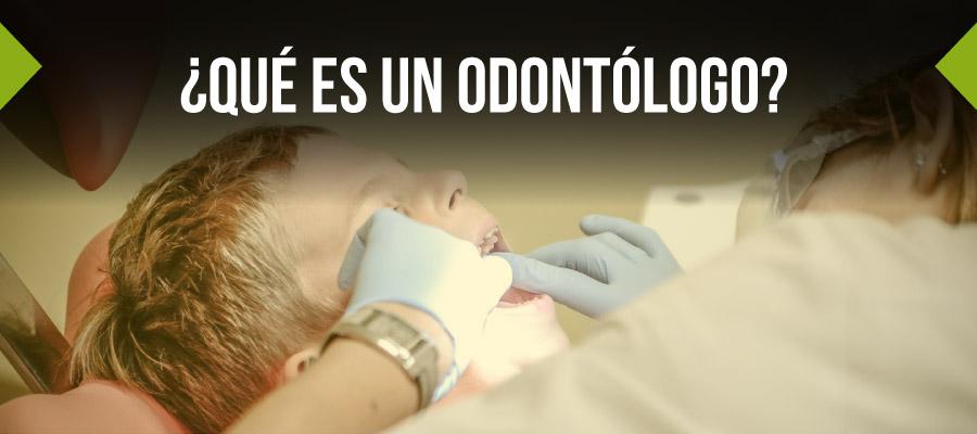 Qué es un odontólogo