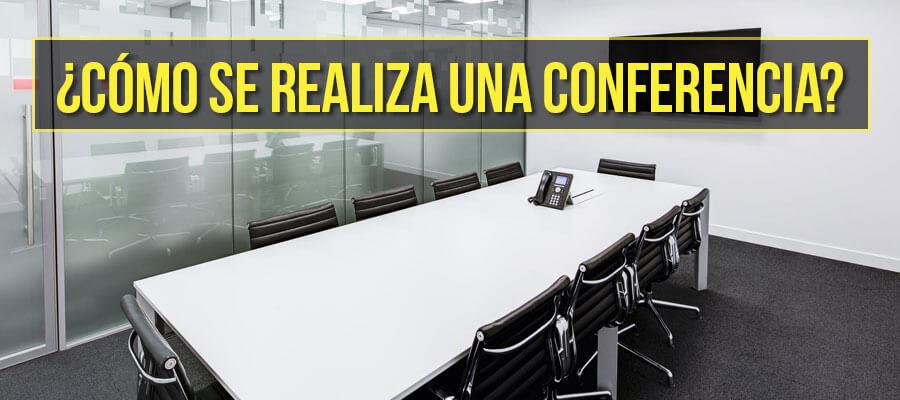 Cómo se realiza una conferencia