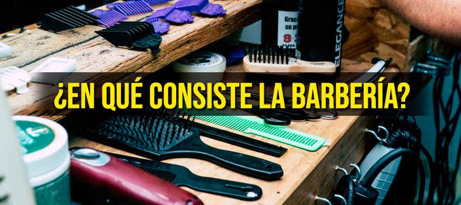 En qué consiste la barbería