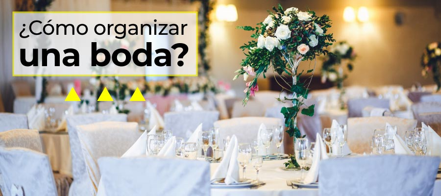 ¿Cómo organizar una boda?