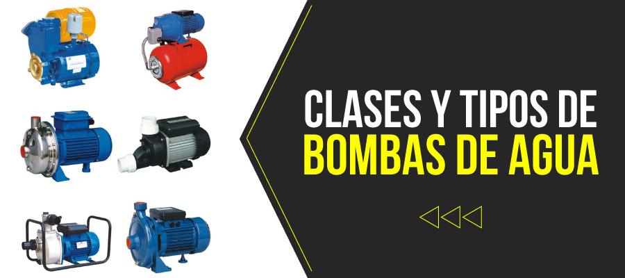 Clases y tipos de bombas de agua