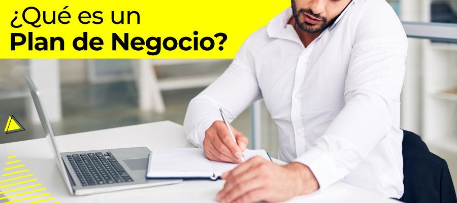 ¿Qué es un Plan de Negocio?