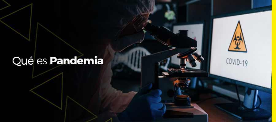 ¿Qué es pandemia?