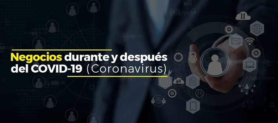 Negocios durante y después del COVID-19 (Coronavirus)