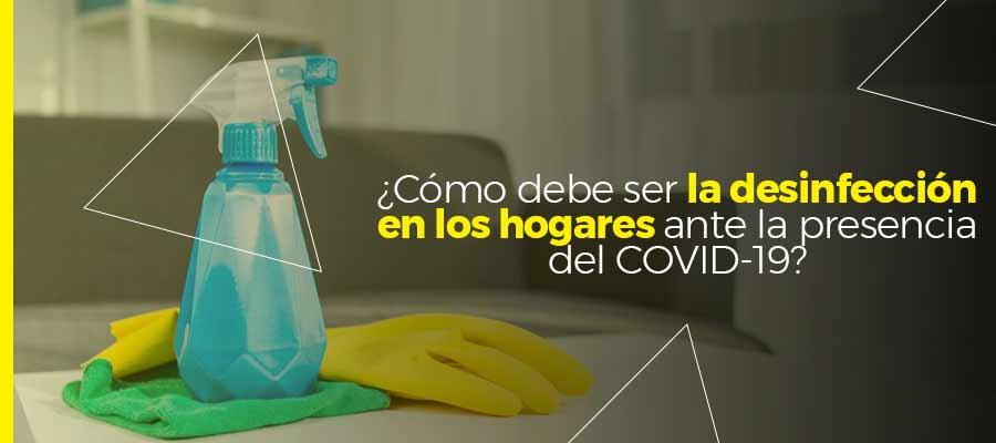 ¿Cómo debe ser la desinfección en los hogares ante el COVID-19?