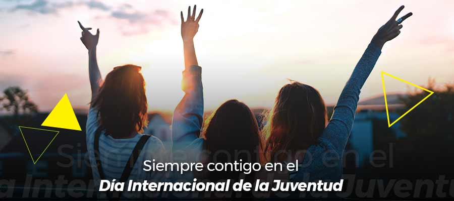 Siempre contigo en el Día Internacional de la Juventud