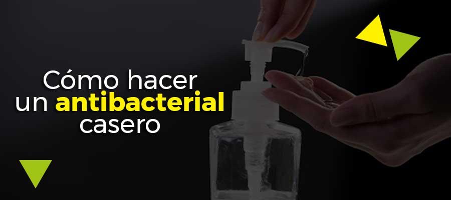 ¿Cómo hacer un antibacterial casero?
