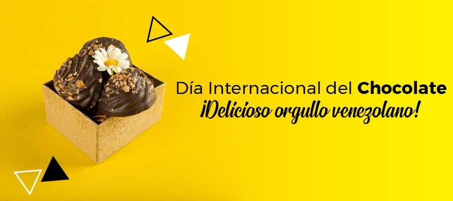 Día Internacional del Chocolate. ¡Delicioso orgullo venezolano!