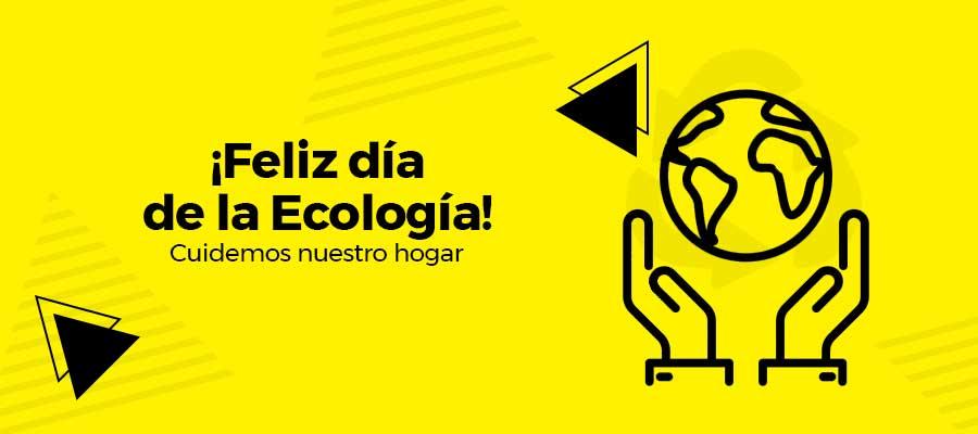 Día Mundial de la Ecología. ¡La vida del planeta está en tus manos!